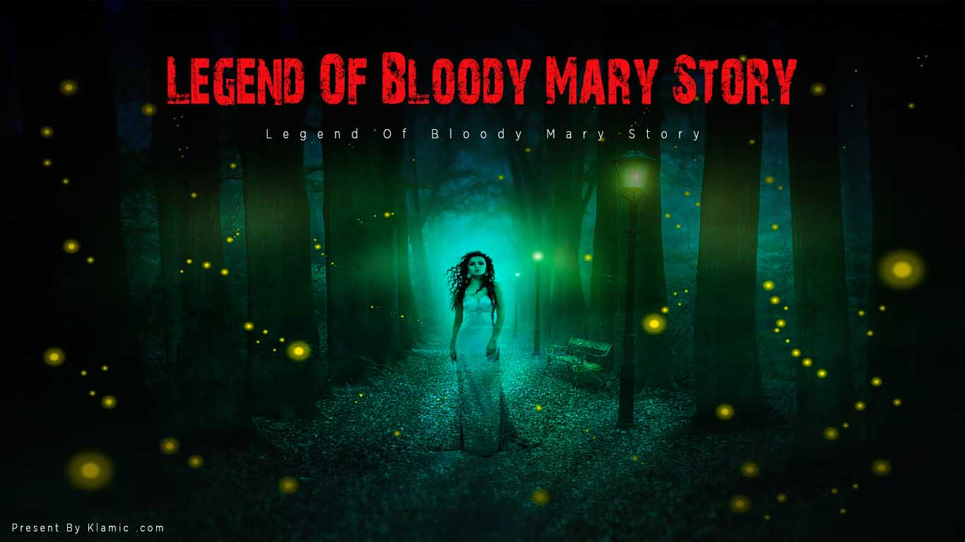Legend Of Bloody Mary Story